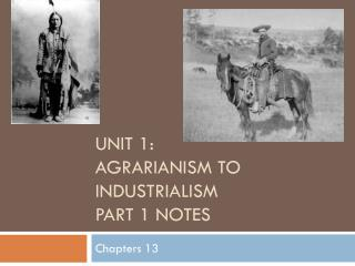 Unit 1:  Agrarianism to Industrialism Part 1 Notes