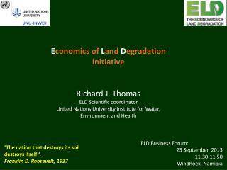 ELD Business Forum: 23 September, 2013 11.30-11.50  Windhoek, Namibia