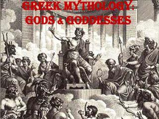 Greek Mythology :  Gods  &  Goddesses