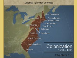 Colonization 1500 – 1763