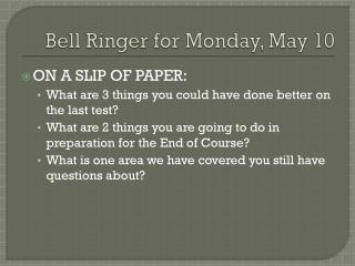 Bell Ringer for Monday, May 10