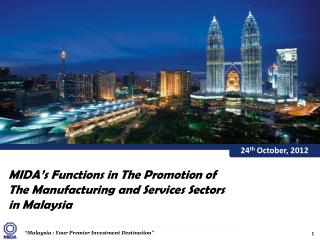 MIDA's Functions in The Promotion of                The Manufacturing and Services Sectors