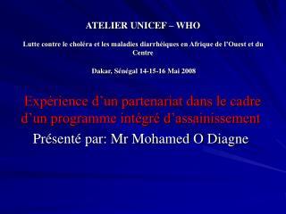 ATELIER UNICEF   WHO  Lutte contre le chol ra et les maladies diarrh iques en Afrique de l Ouest et du Centre  Dakar, S