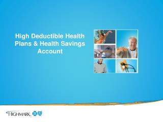 High Deductible Health Plans & Health Savings Account