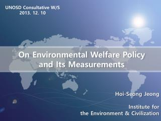 On Environmental Welfare Policy  and Its Measurements