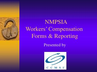 NMPSIA    Workers' Compensation         Forms & Reporting