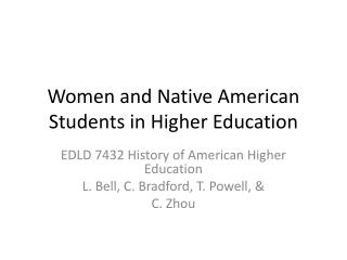 Women and Native American Students in Higher Education