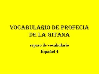 Vocabulario de Profecia de la Gitana