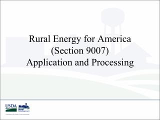 Rural Energy for America (Section 9007)  Application and Processing
