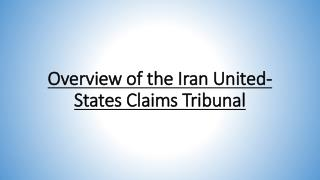 Overview of the Iran United-States Claims Tribunal