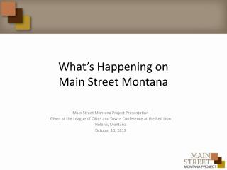 What�s Happening on Main Street Montana