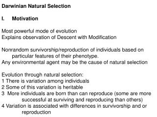 Darwinian Natural Selection Motivation Most powerful mode of evolution Explains observation of Descent with Modificatio