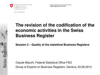 The revision of the codification of the economic activities in the Swiss Business Register Session 2 – Quality of the s