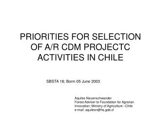 PRIORITIES FOR SELECTION OF A/R CDM PROJECTC ACTIVITIES IN CHILE