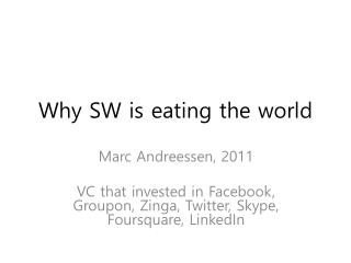 Why SW is eating the world