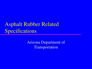 Asphalt Rubber Related Specifications