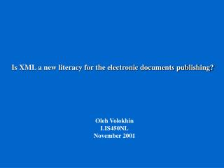 Is XML a new literacy for the electronic documents publishing?