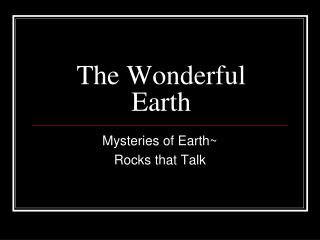 The Wonderful Earth