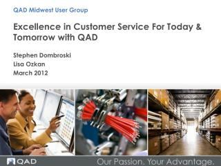 Excellence in Customer Service For Today & Tomorrow with QAD