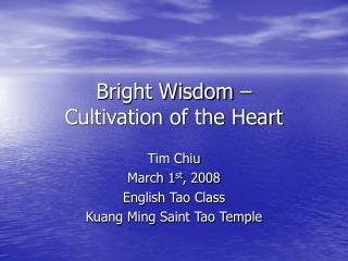 Bright Wisdom – Cultivation of the Heart