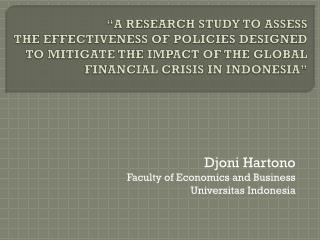 """A RESEARCH STUDY TO ASSESS  THE  EFFECTIVENESS OF POLICIES DESIGNED TO MITIGATE THE IMPACT OF THE GLOBAL FINANCIAL CRI"