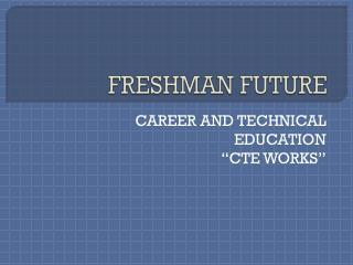 FRESHMAN FUTURE
