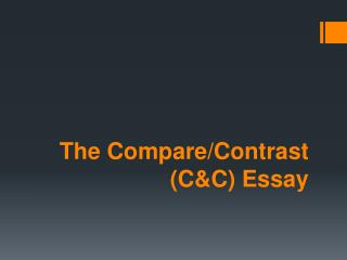 The Compare/Contrast  (C&C) Essay
