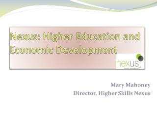 Nexus: Higher Education and  Economic Development