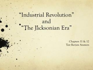 """Industrial Revolution""  and  ""The Jacksonian Era"""