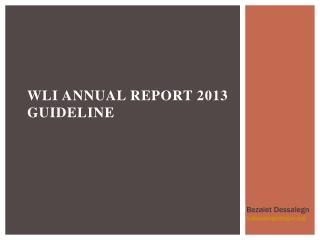 WLI Annual Report  2013 Guideline