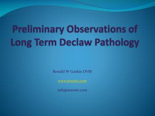 Preliminary Observations of Long Term Declaw Pathology