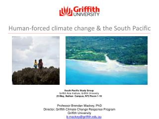 Professor Brendan  Mackey, PhD Director, Griffith Climate Change Response Program Griffith University email:  b.mackey@
