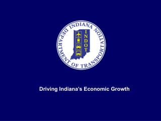 Driving Indiana s Economic Growth