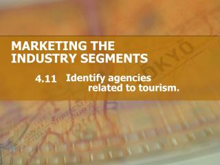 MARKETING THE INDUSTRY SEGMENTS