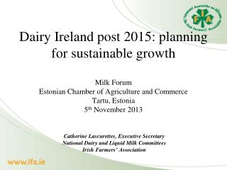 Catherine  Lascurettes ,  Executive Secretary  National  Dairy and Liquid  Milk Committees  Irish  Farmers� Association