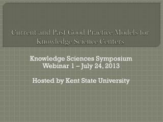 Current and Past Good Practice Models for Knowledge Science Centers