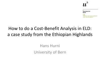 How to do a Cost-Benefit Analysis in ELD:  a case study from the Ethiopian Highlands