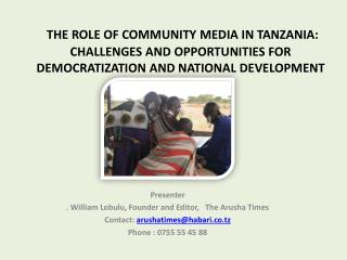 THE  ROLE OF COMMUNITY MEDIA IN TANZANIA:  CHALLENGES AND OPPORTUNITIES FOR DEMOCRATIZATION AND NATIONAL DEVELOPMENT
