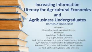 Increasing Information  Literacy  for Agricultural Economics and  Agribusiness Undergraduates