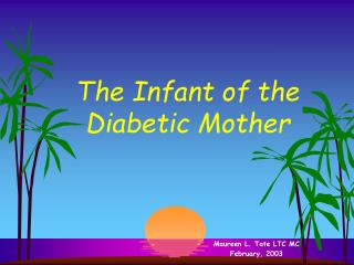 The Infant of the  Diabetic Mother