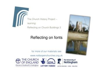 The Church History Project –  learning Reflecting on Church Buildings 2 Reflecting on fonts for more of our materials s