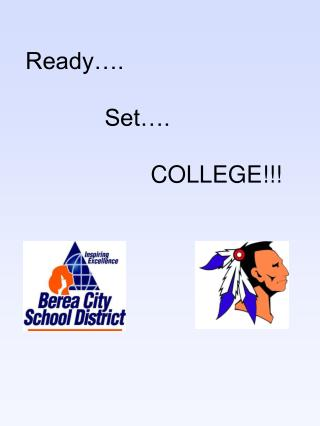 Ready….             Set….                    COLLEGE!!!