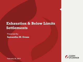 Exhaustion & Below Limits Settlements