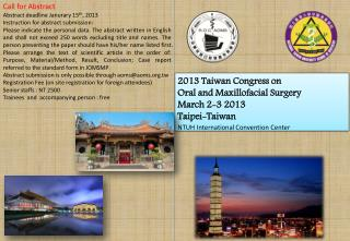 2013 Taiwan Congress on  Oral and Maxillofacial  Surgery  March 2-3  2013 Taipei-Taiwan  NTUH International Convention