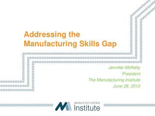 Addressing the Manufacturing Skills Gap