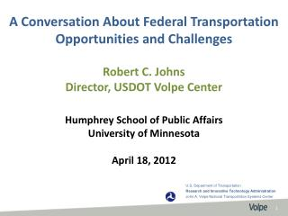 A Conversation About Federal Transportation Opportunities and Challenges