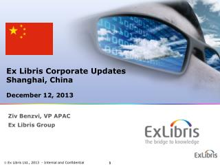 Ex  Libris  Corporate Updates Shanghai, China  December 12, 2013