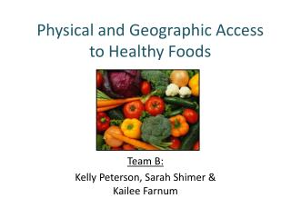 Physical and Geographic Access to Healthy Foods
