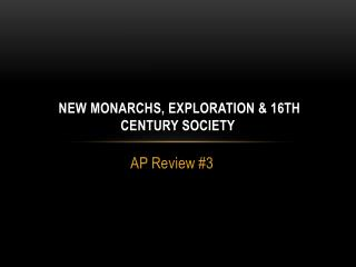 New Monarchs, Exploration & 16th Century Society