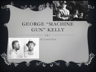 "George ""Machine Gun"" Kelly"